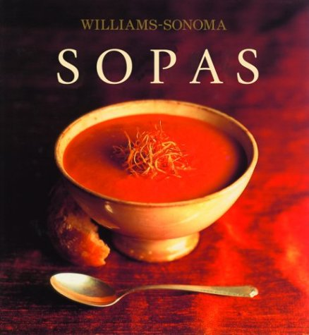 Sopas: Soups, Spanish-Language Edition (Coleccion Williams-Sonoma) (Spanish Edition) by Degustis