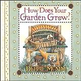 How Does Your Garden Grow, Debbie Mumm, 1570514518