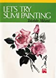 Let's Try Sumi Painting, T. Mikami, 4079729383