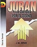 Juran y La Calidad Por El Diseno (Spanish Edition)