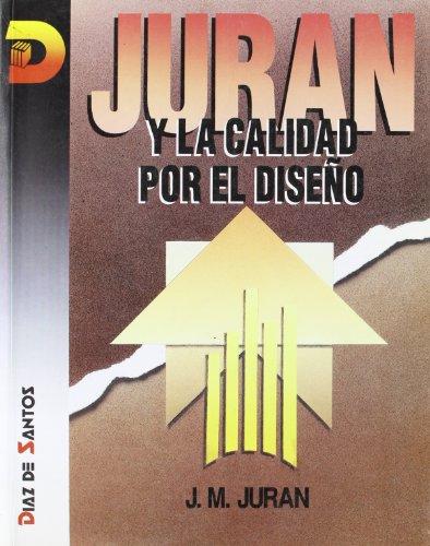 Juran y La Calidad Por El Diseno (Spanish Edition) by Diaz de Santos