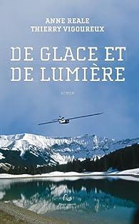De glace et de lumière par Thierry Vigoureux