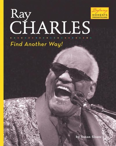Ray Charles: Find Another Way! (Defining Moments: Overcoming Challenges) pdf
