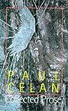 Paul Celan Collected Prose, Paul Celan, 1857544692