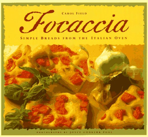 Focaccia: Simple Breads from the Italian Oven (Best Italian Oven Brands)
