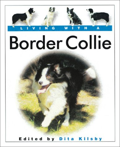 Living with a Border Collie: Book with Bonus DVD (Living with a Pet (Border Collie Herding)