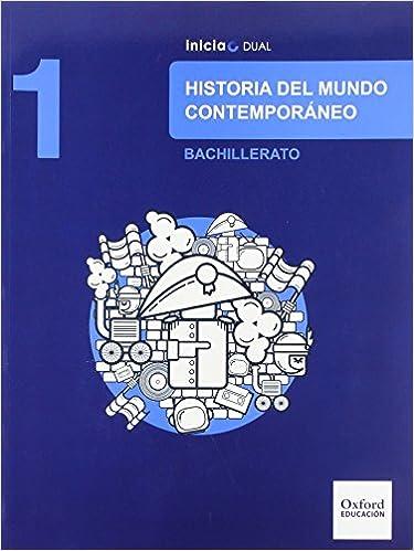 Historia Del Mundo Contemporáneo. Libro Del Alumno. Bachillerato 1 Inicia Dual - 9788467385625: Amazon.es: Varios Autores: Libros