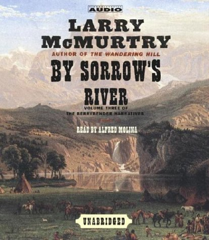 By Sorrow's River (The Berrybender Narratives)