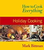 How to Cook Everything, Mark Bittman, 0764525123