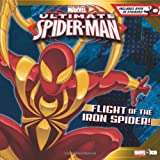 Ultimate Spider-Man Flight of the Iron Spider!: Based on the hit TV Show from Marvel Animation by Disney Book Group (2013-05-28)