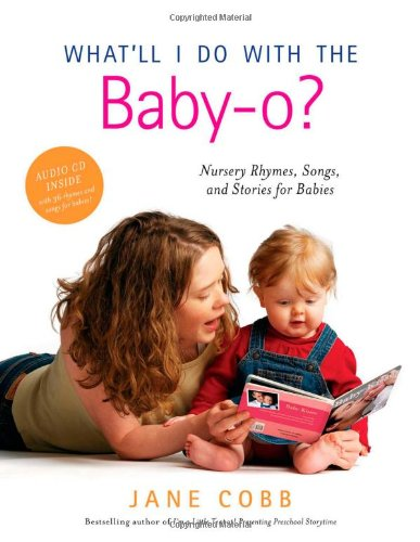 What'll I Do with the Baby-o?: Nursery Rhymes, Songs, and Stories for (Cobb Stage)