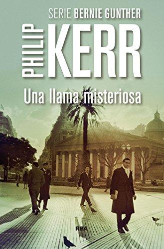Una llama misteriosa (Bernie Gunther nº 5) (Spanish Edition) by [Kerr