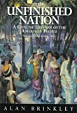 The Unfinished Nation : A Concise History of the American People from 1865, Brinkley, Alan, 0070082189