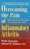 Overcoming the Pain of Inflammatory Arthritis, Phyllis Eisenstein and Samuel M. Scheiner, 089529902X