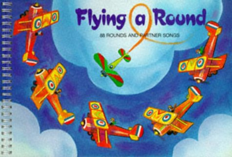 Flying Around: 88 Rounds and Partner Songs (A&C Black Songbook Series)