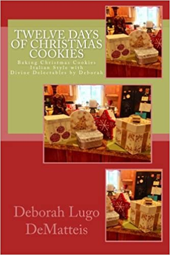 Twelve Days Of Christmas Cookies Baking Christmas Cookies Italian
