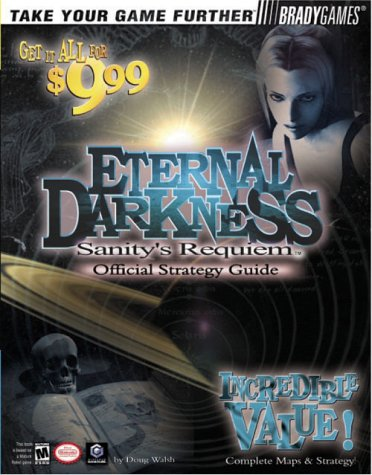 Eternal Darkness(TM): Sanity's Requiem Official Strategy Guide (Brady Games)