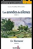 Les années du silence, tome 1: La tourmente