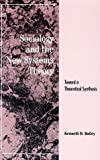 Sociology and the New Systems Theory : Toward a Theoretical Synthesis, Bailey, Kenneth D., 0791417433