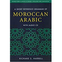 A Short Reference Grammar of Moroccan Arabic (Georgetown Classics in Arabic Language and Linguisitics)