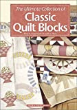 The Ultimate Collection of Classic Quilt Blocks, House of White Birches, 1882138880