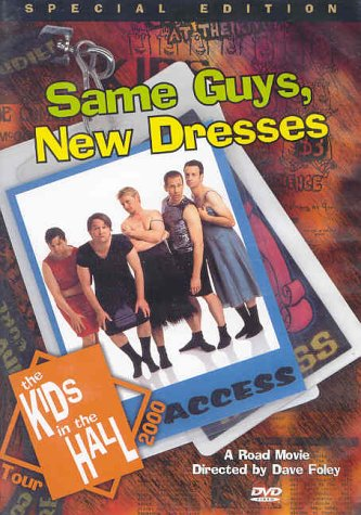 Kids In The Hall - Same Guys, New Dresses (Hall Canada City)