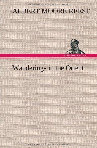 Read Online Wanderings in the Orient ebook