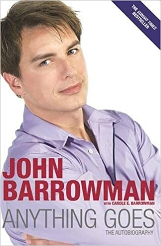 Anything Goes The Autobiography Amazoncouk John Barrowman 9781843173335 Books