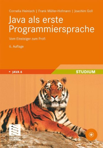 [PDF] Java als erste Programmiersprache: Vom Einsteiger zum Profi Free Download | Publisher : Vieweg+Teubner Verlag | Category : Computers & Internet | ISBN 10 : 3834806560 | ISBN 13 : 9783834806567