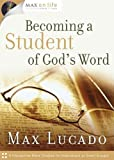 Becoming a Student of God's Word (Max on Life Audio Study)