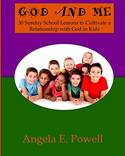 God And Me: 30 Sunday School Lessons to Cultivate a Relationship with God in Kids (Best Sunday School Lessons)