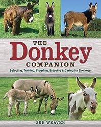The Donkey Companion: Selecting, Training, Breeding, Enjoying and Caring for Donkeys