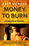 Front cover for the book Money to Burn by Katy Munger