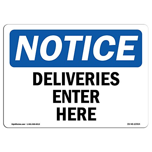 OSHA Notice Sign - Deliveries Enter Here | Choose from: Aluminum, Rigid Plastic or Vinyl Label Decal | Protect Your Business, Construction Site, Warehouse & Shop Area | Made in the USA from SignMission