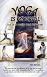 Yoga Is Powerful, P.D. Moore, 0954359615