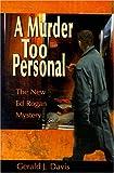 A Murder Too Personal, Gerald J. Davis, 0595132375