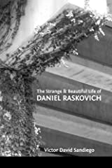 The Strange & Beautiful Life of DANIEL RASKOVICH Paperback