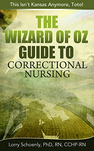 The wizard of oz guide to correctional nursing this isnt kansas the wizard of oz guide to correctional nursing this isnt kansas anymore fandeluxe Image collections