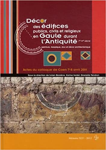 Lire Décor des édifices publics, civils et religieux en Gaule durant l'Antiquité, Ier-IVe siècle : Peinture, mosaïque, stuc et décor architectonique pdf ebook