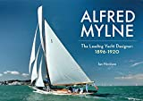 : Alfred Mylne The Leading Yacht Designer: Volume 1 1896-1920