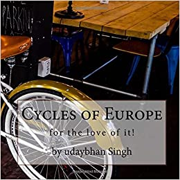 Cycles of Europe by Mr Udaybhan Singh (2015-03-24)