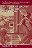 The First and Second Letters to the Thessalonians (The New International Commentary on the New Testament)