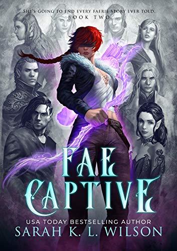Fae Captive (Tangled Fae Book 2) by [Wilson, Sarah K. L.]