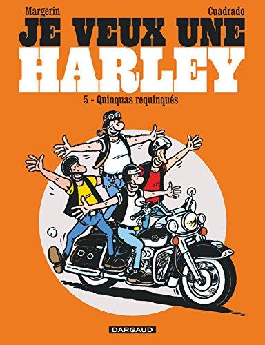 Je Veux Une Harley - Tome 5 - Quinquas Requinqués Les French Edition