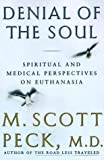 Kyпить Denial of the Soul: Spiritual and Medical Perspectives on Euthanasia and Mortality на Amazon.com