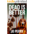 Dead Is Better (Charlie & Rose Investigate Book 1)