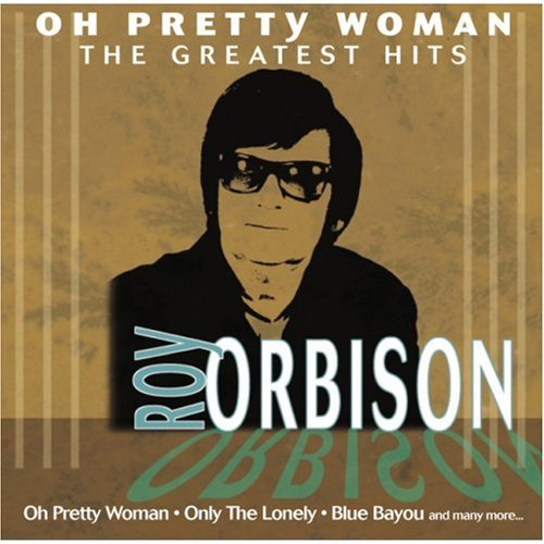 Roy Orbison - Oh Pretty Woman: Roy Orbison\'s Greatest Hits - Amazon ...