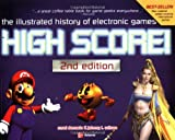 High Score!: The Illustrated History of Electronic Games, Second Edition