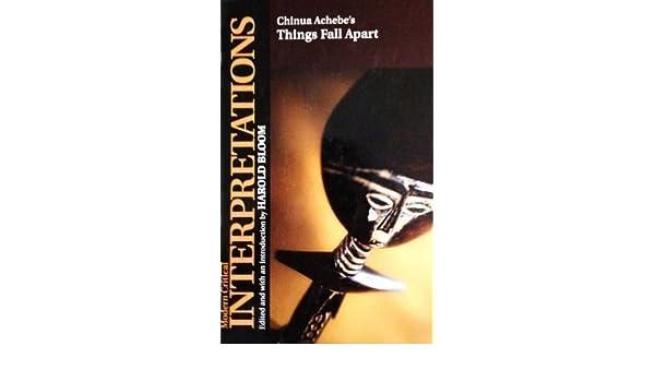 Chinua Achebes Things Fall Apart (Blooms Modern Critical Interpretations)