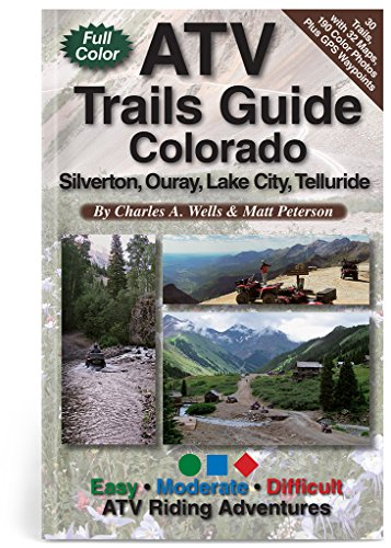 ATV Trails Guide Colorado Silverton, Ouray, Lake City, Telluride ()